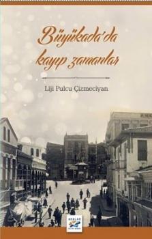 """""""BÜYÜKADA'DA KAYIP ZAMANLAR"""""""