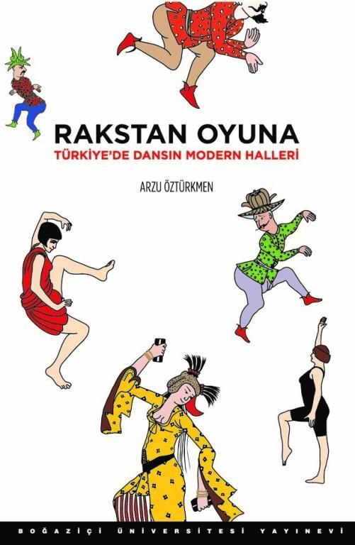 """""""RAKSTAN OYUNA: TÜRKİYE'DE DANSIN MODERN HALLERİ"""""""