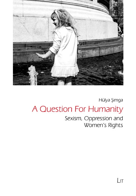 """""""A QUESTION FOR HUMANITY: SEXISM, OPPRESSION AND WOMEN'S RIGHTS"""""""