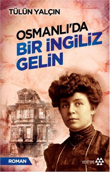 """""""OSMANLIDA BİR İNGİLİZ GELİN"""""""