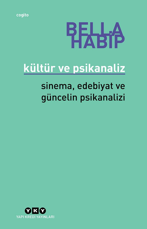 """""""KÜLTÜR VE PSİKANALİZ: SİNEMA, EDEBİYAT VE GÜNCELİN PSİKANALİZİ"""""""