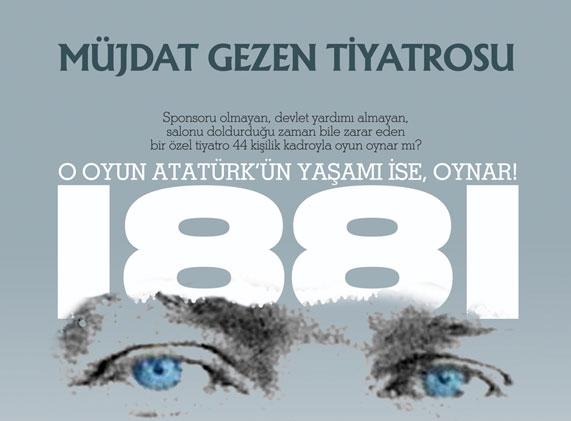 "MÜJDAT GEZEN' İN ""1881"" OYUNUNA GİTTİK"